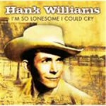 basgann-hank-williams-i-am-so-lonesome-i-could-cry